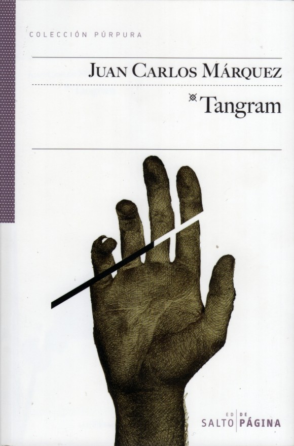 "Portada de la novela ""Tangram"", de Juan Carlos Márquez, publicada en Salto de Página, en 2012."