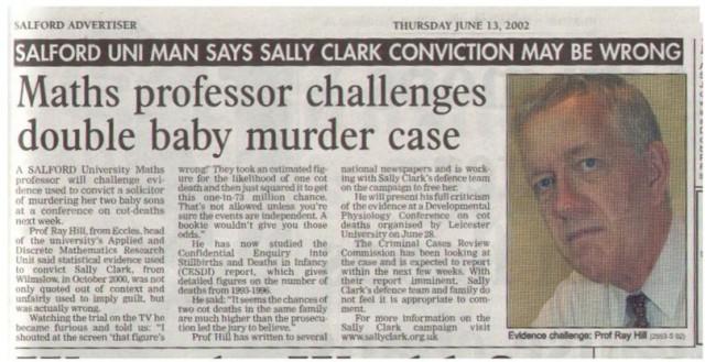 Los medios de comunicación empezaron a hacerse eco del trabajo realizado por el matemático británico Ray Hill en relación al caso de Sally Clark. Aquí tenemos un artículo de 2002