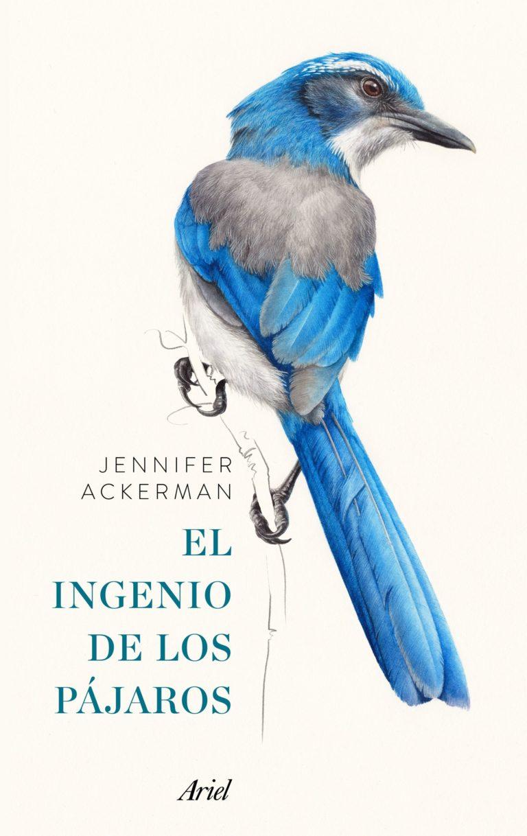 El ingenio de los pájaros, de Jennifer Ackermann