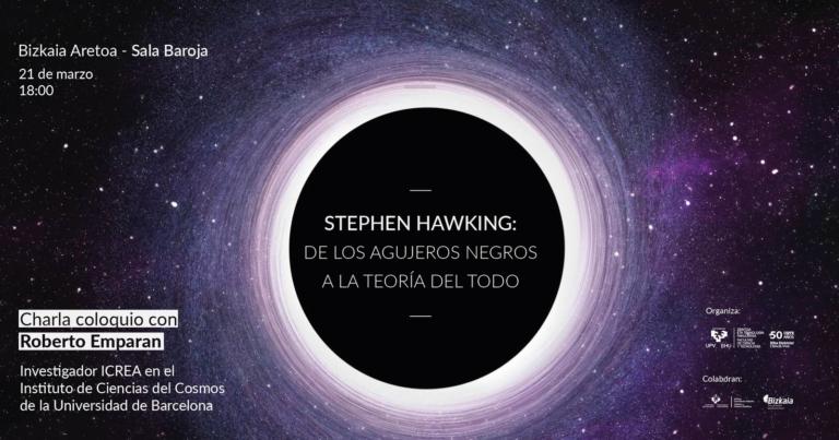 """Conferencia: """"Stephen Hawking: de los agujeros negros a la Teoría del Todo"""""""